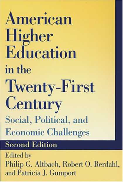 Economics Books - American Higher Education in the Twenty-First Century: Social, Political, and Ec