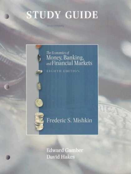 Economics Books - Study Guide to Accompany Economics of Money Banking& Financial Market Eighth Edi