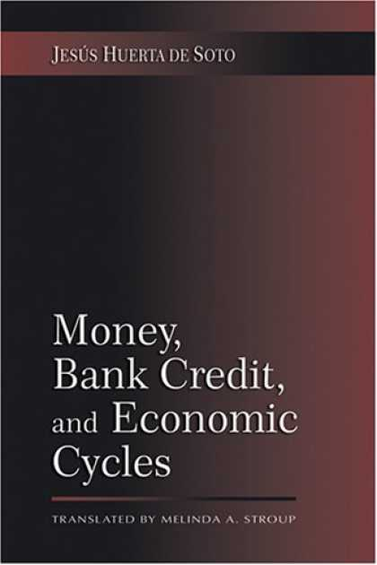 Economics Books - Money, Bank Credit, and Economic Cycles