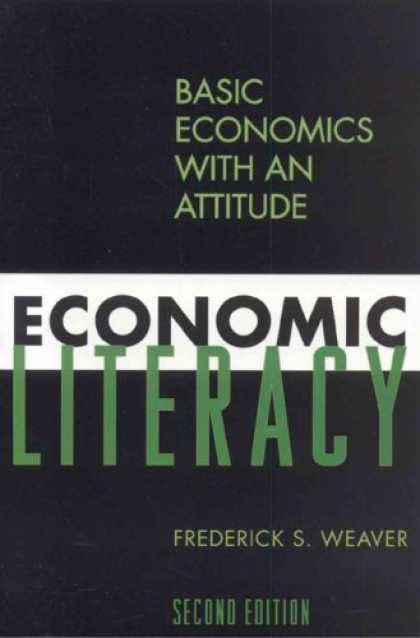 Economics Books - Economic Literacy: Basic Economics with an Attitude