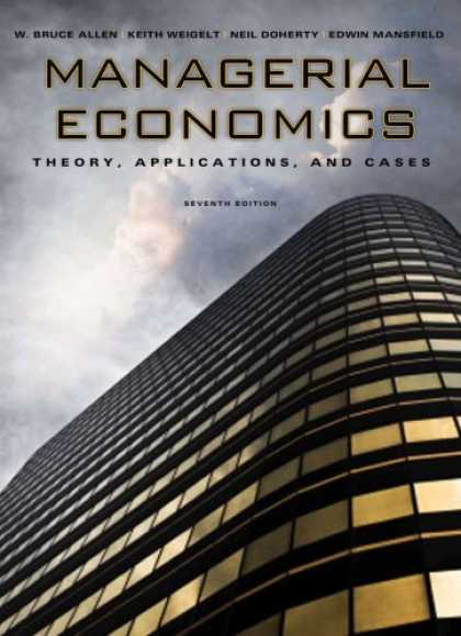 Economics Books - Managerial Economics: Theory, Applications, and Cases (Seventh Edition)