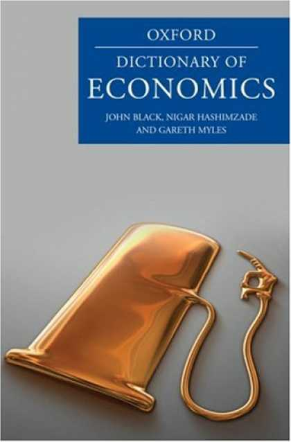 Economics Books - A Dictionary of Economics (Oxford Paperback Reference)