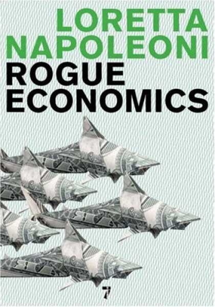 Economics Books - Rogue Economics: Capitalism's New Reality
