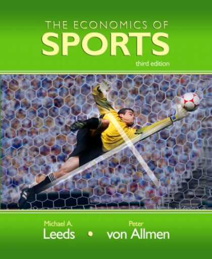 Economics Books - Economics of Sports, The (3rd Edition) (The Addison-Wesley Series in Economics)