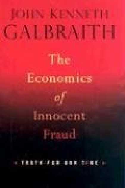 Economics Books - The Economics of Innocent Fraud: Truth For Our Time