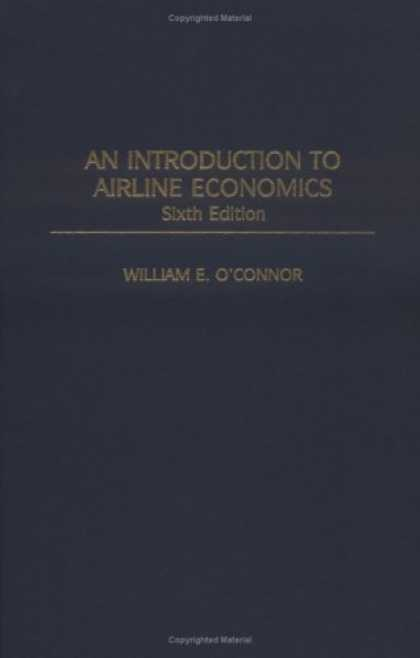 Economics Books - An Introduction to Airline Economics: Sixth Edition