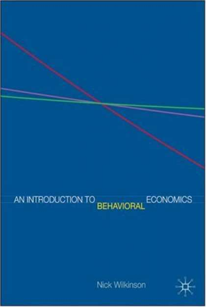 Economics Books - An Introduction to Behavioral Economics: A Guide for Students