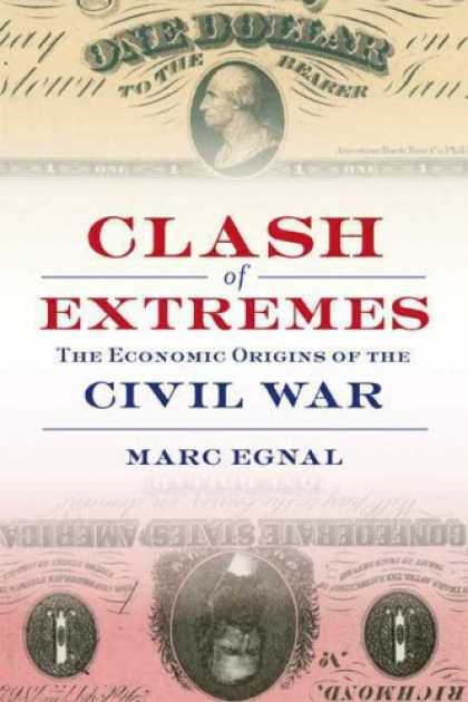 Economics Books - Clash of Extremes: The Economic Origins of the Civil War