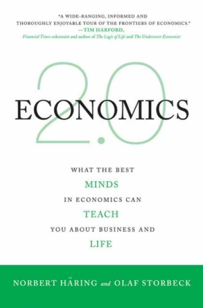 Economics Books - Economics 2.0: What the Best Minds in Economics Can Teach You About Business and
