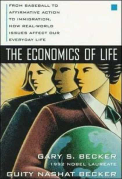 Economics Books - The Economics of Life: From Baseball to Affirmative Action to Immigration, How R