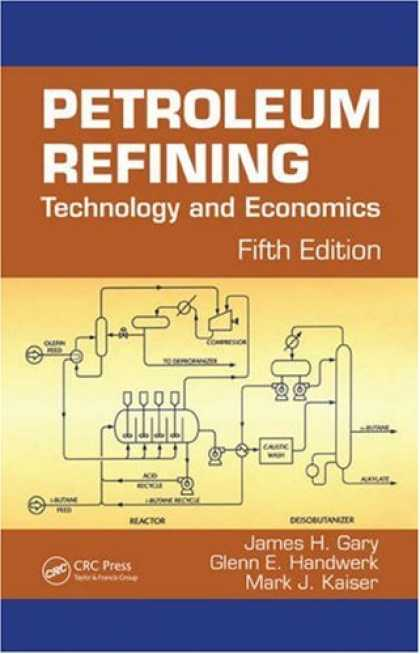 Economics Books - Petroleum Refining: Technology and Economics, Fifth Edition