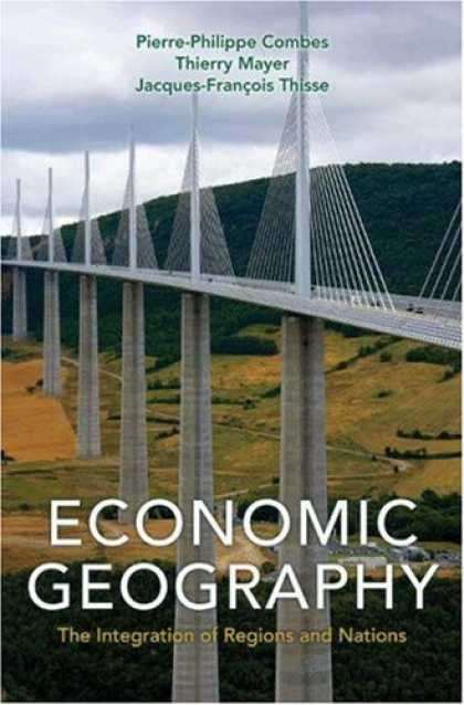 Economics Books - Economic Geography: The Integration of Regions and Nations