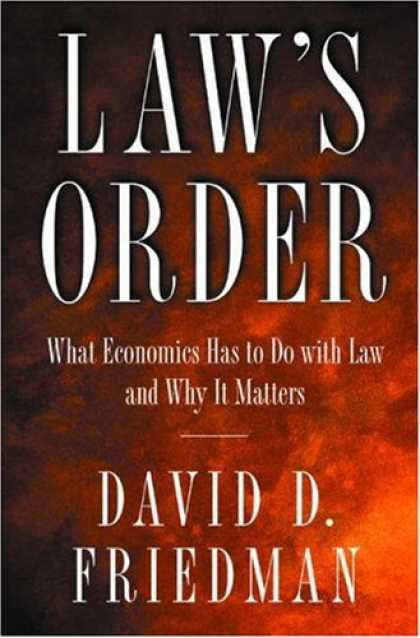 Economics Books - Law's Order: What Economics Has to Do with Law and Why It Matters