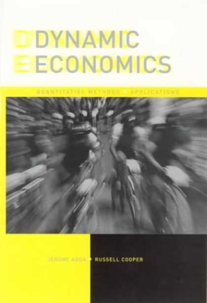 Economics Books - Dynamic Economics: Quantitative Methods and Applications
