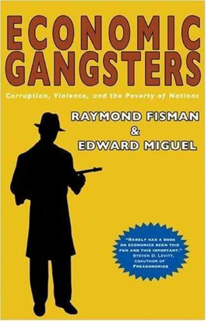 Economics Books - Economic Gangsters: Corruption, Violence, and the Poverty of Nations