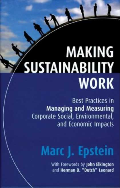 Economics Books - Making Sustainability Work: Best Practices in Managing and Measuring Corporate S