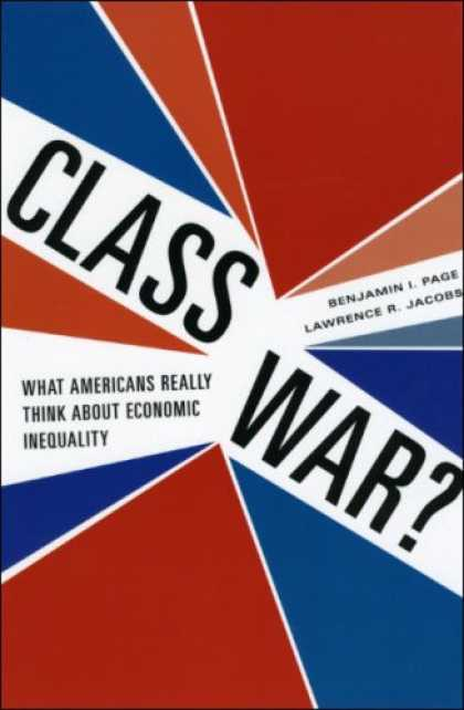 Economics Books - Class War?: What Americans Really Think about Economic Inequality