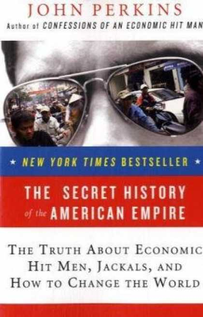 Economics Books - The Secret History of the American Empire: The Truth About Economic Hit Men, Jac