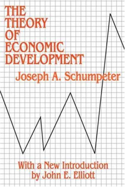 Economics Books - The Theory of Economic Development: An Inquiry into Profits, Capital, Credit, In