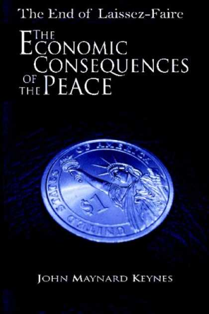 Economics Books - The End of Laissez-Faire: The Economic Consequences of the Peace