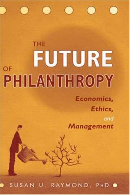 Economics Books - The Future of Philanthropy: Economics, Ethics, and Management