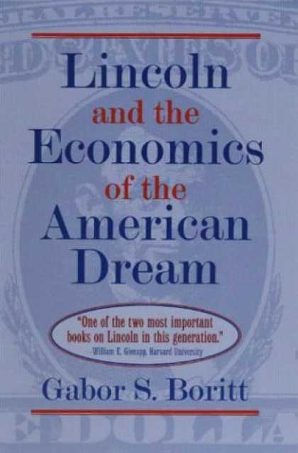 Economics Books - Lincoln and the Economics of the American Dream