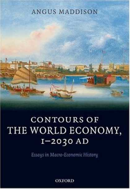 Economics Books - Contours of the World Economy 1-2030 AD: Essays in Macro-Economic History