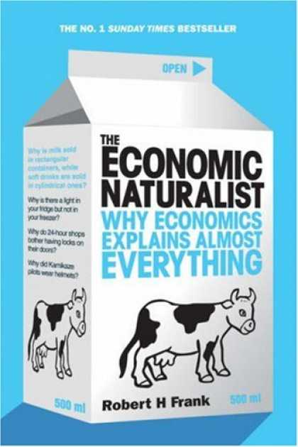 Economics Books - The Economic Naturalist: Why Economics Explains Almost Everything