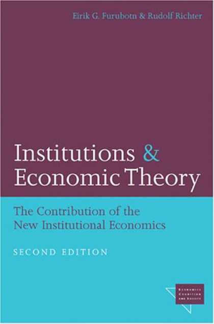 Economics Books - Institutions and Economic Theory: The Contribution of the New Institutional Econ