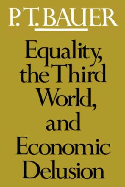 Economics Books - Equality, the Third World, and Economic Delusion