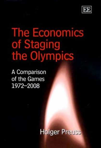 Economics Books - The Economics of Staging the Olympics: A Comparison of the Games 1972-2008