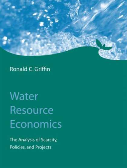 Economics Books - Water Resource Economics: The Analysis of Scarcity, Policies, and Projects