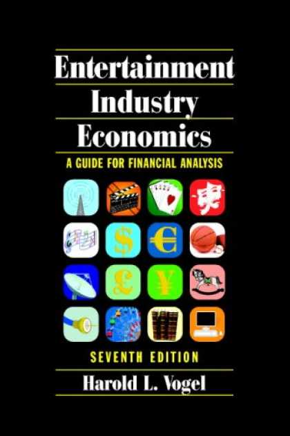 Economics Books - Entertainment Industry Economics: A Guide for Financial Analysis
