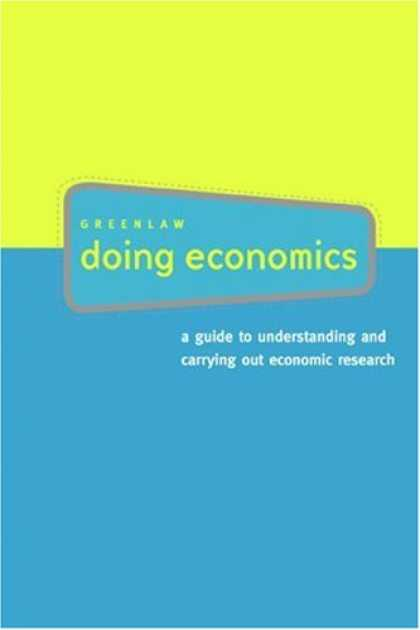 Economics Books - Doing Economics: A Guide to Understanding and Carrying Out Economic Research