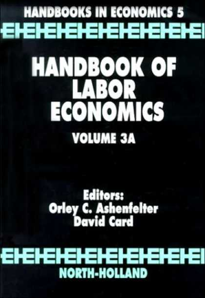 Economics Books - Handbook of Labor Economics: Volume 3A (Handbooks in Economics)
