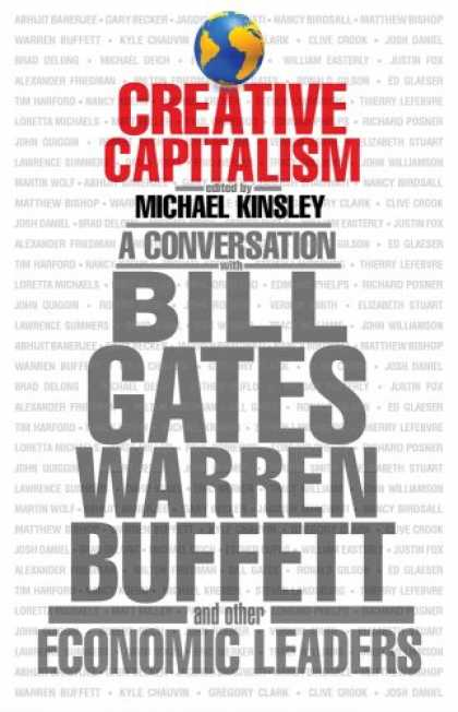 Economics Books - Creative Capitalism: A Conversation with Bill Gates, Warren Buffett, and Other E