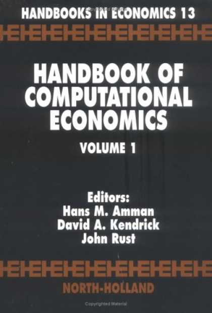 Economics Books - Handbook of Computational Economics (Vol 1) (Handbooks in Economics, 13)