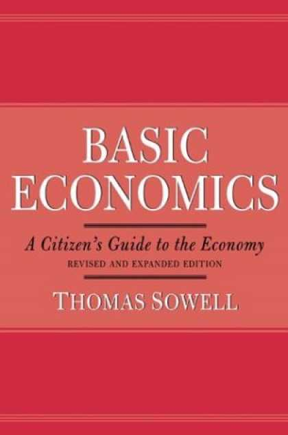 Economics Books - Basic Economics 2nd Ed: A Citizen's Guide to the Economy, Revised and Expanded E