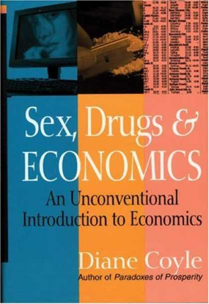 Economics Books - Sex, Drugs and Economics: An Unconventional Introduction to Economics
