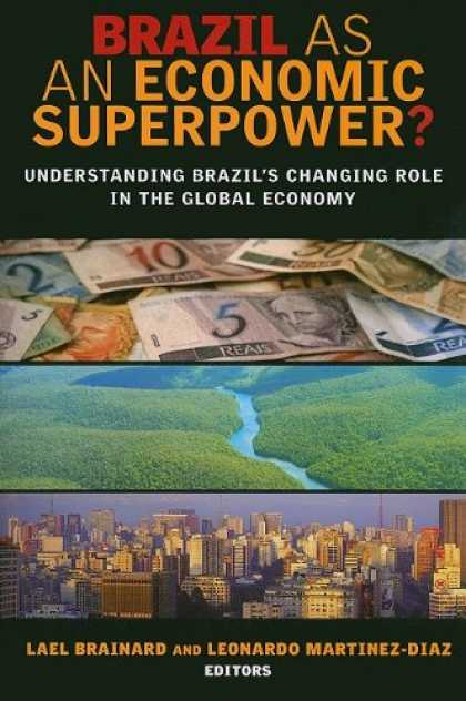 Economics Books - Brazil As an Economic Superpower?: Understanding Brazil's Changing Role in the G