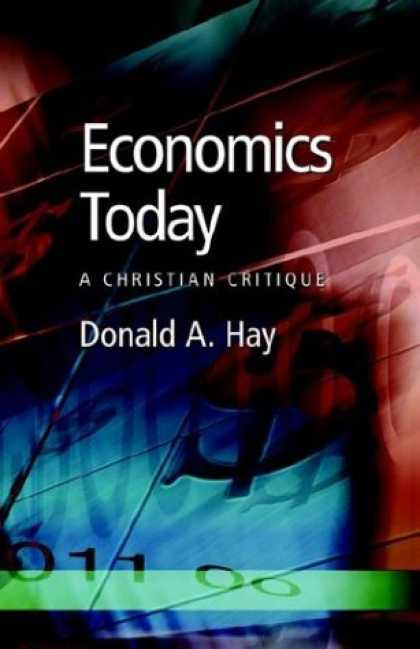 Economics Books - Economics Today: A Christian Critique