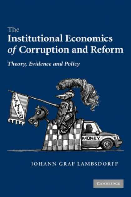 Economics Books - The Institutional Economics of Corruption and Reform: Theory, Evidence and Polic
