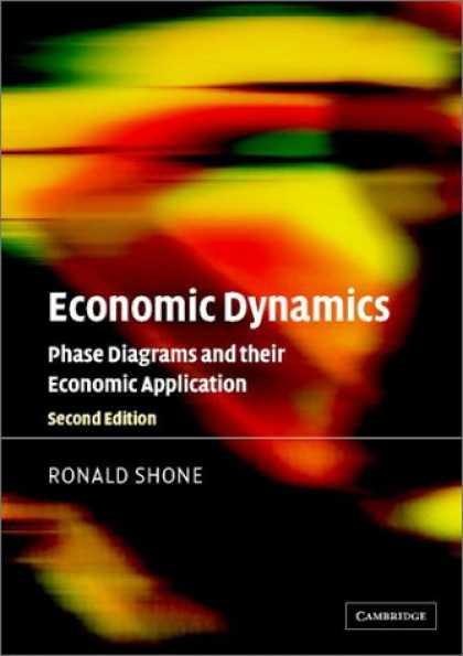 Economics Books - Economic Dynamics: Phase Diagrams and their Economic Application