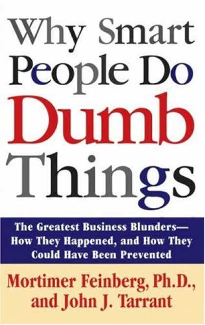 Economics Books - Why Smart People Do Dumb Things: Lessons from the New Science of Behavioral Econ