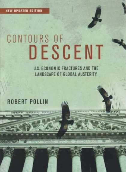 Economics Books - Contours of Descent: U.S. Economic Fractures and the Landscape of Global Austeri