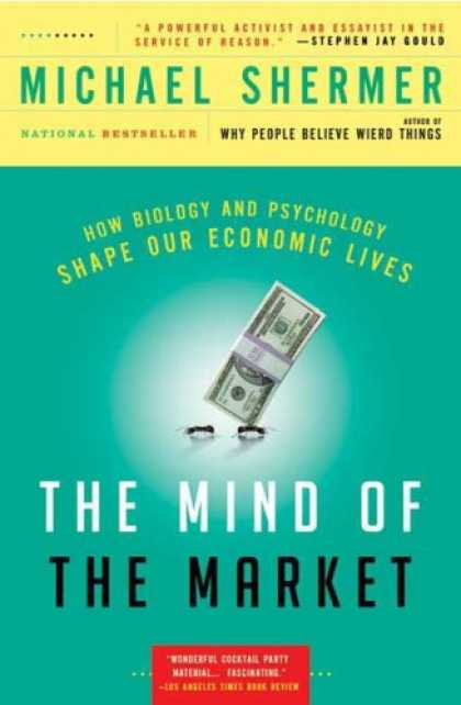 Economics Books - The Mind of the Market: How Biology and Psychology Shape Our Economic Lives