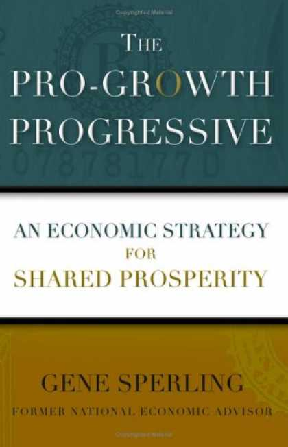 Economics Books - The Pro-Growth Progressive: An Economic Strategy for Shared Prosperity