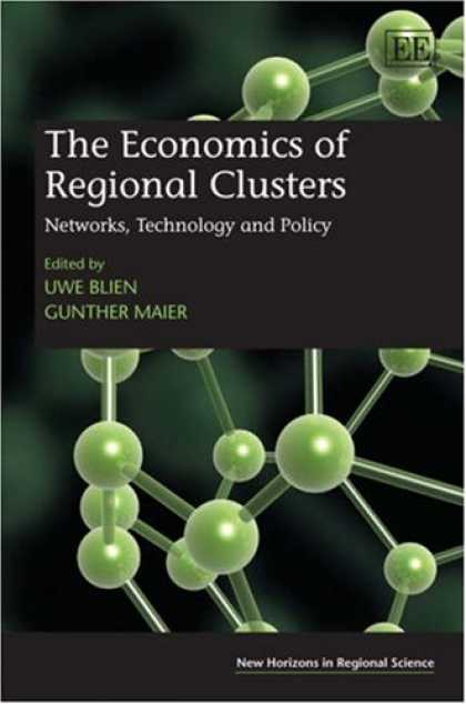 Economics Books - The Economics of Regional Clusters: Networks, Technology and Policy (New Horizon