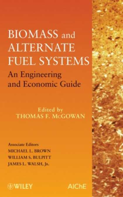 Economics Books - Biomass and Alternate Fuel Systems: An Engineering and Economic Guide