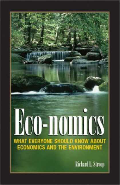 Economics Books - Eco-nomics: What Everyone Should Know About Economics and the Environment.